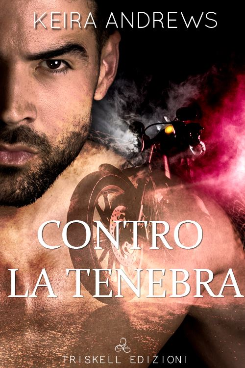 "Recensione: ""Contro la tenebra"" (Serie Kick at the darkness #1) di Keira Andrews"