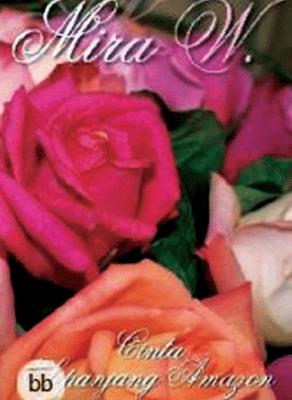Download Novel Sinopsis Cinta Sepanjang Amazon Karya Mira W