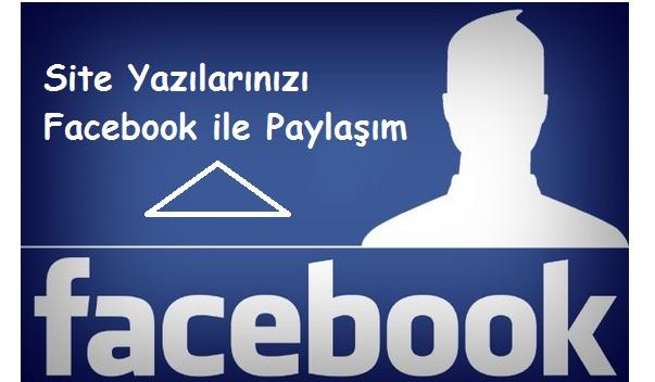 Site Yazılarını Facebook da Paylaş