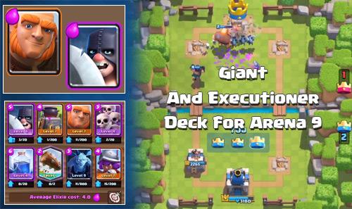 Deck Executioner Giant di Arena 9 Clash Royale