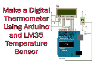 make a Digital Thermometer using Arduino and LM35 Temperature Sensor