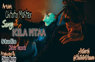 Download Mp3 | Chitoto Master - Kila Mtaa