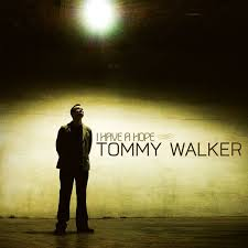Tommy Walker - I Have A Hope