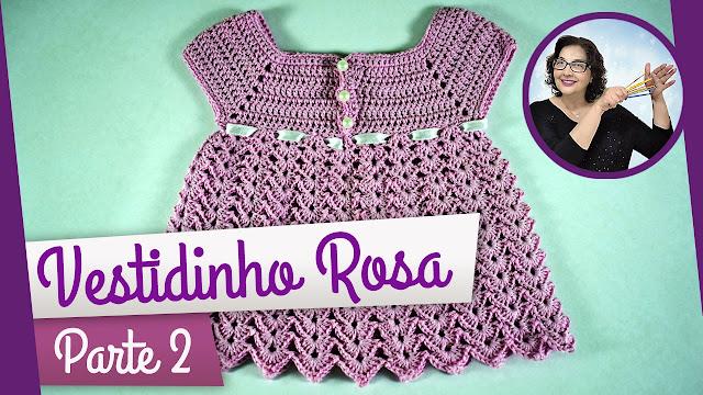 Vestidinho rosa em crochê para bebê com Edinir Croche Video Aula