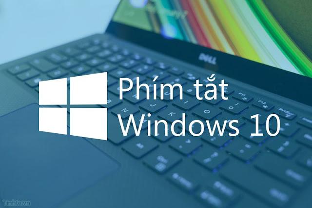 Tổng hợp phím tắt Windows 10 đấy đủ.