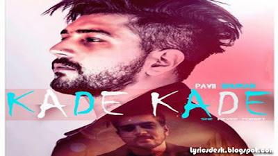 Kade Kade Lyrics - Pavii Ghuman   Jeffrick   Latest Punjabi Songs 2017