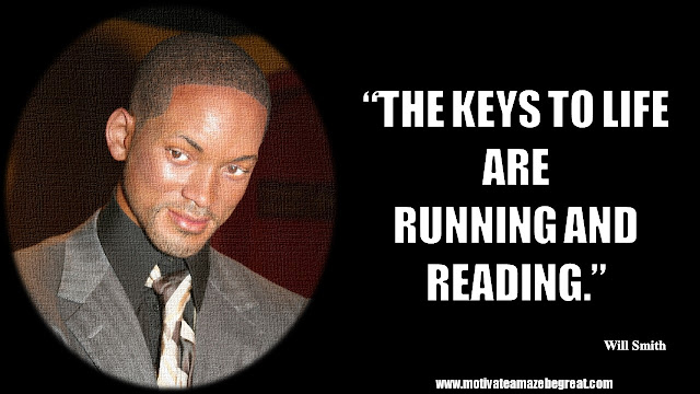 """Will Smith Inspirational Quotes: """"The keys to life are running and reading."""""""