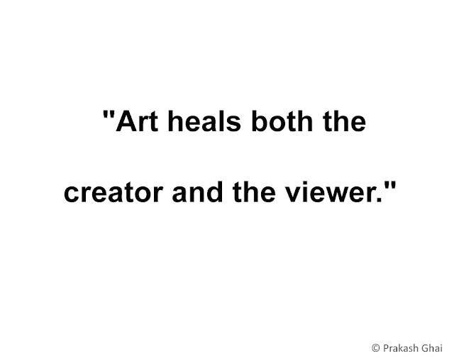 """Art heals, both the creator and the viewer."""