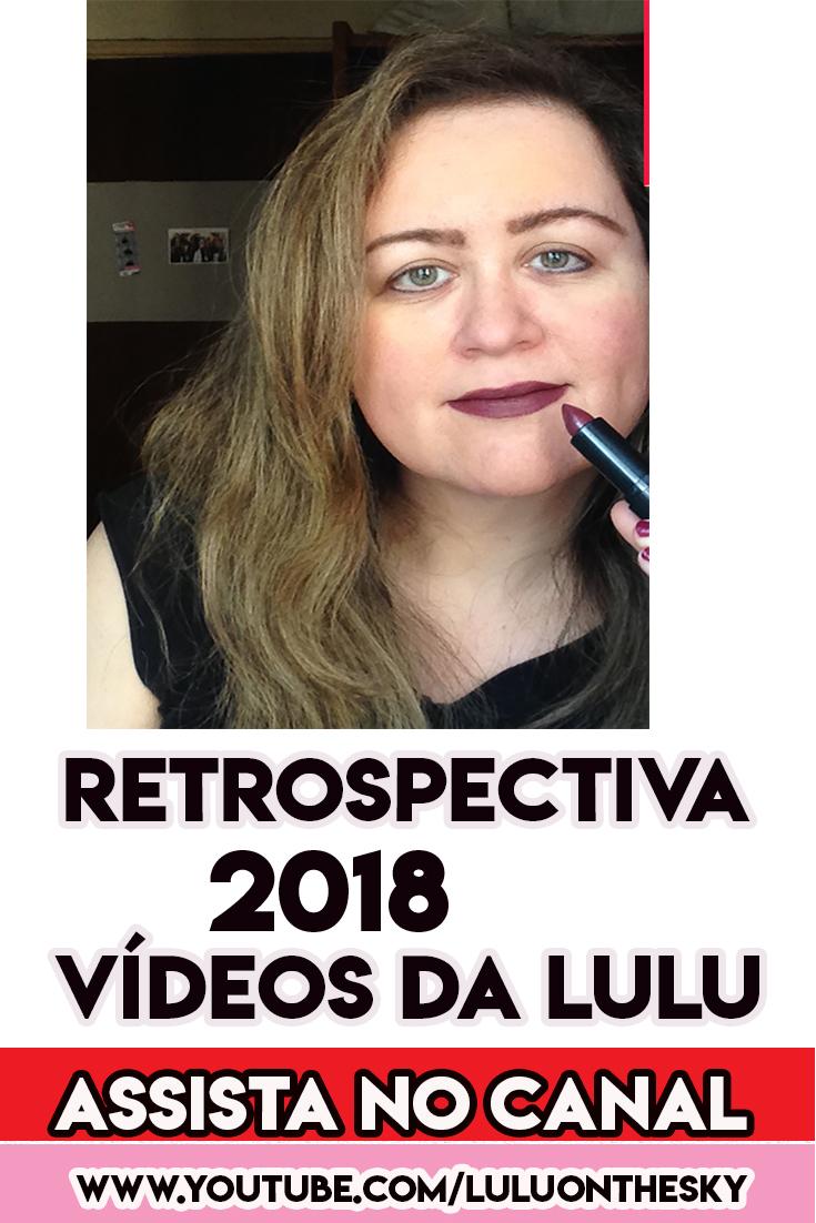 Retrospectiva 2018: Top 5 - Vídeos da Lulu