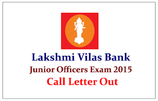 Lakshmi Vilas Bank Junior Officers Exam 2015- Call Letter Out - Check Here