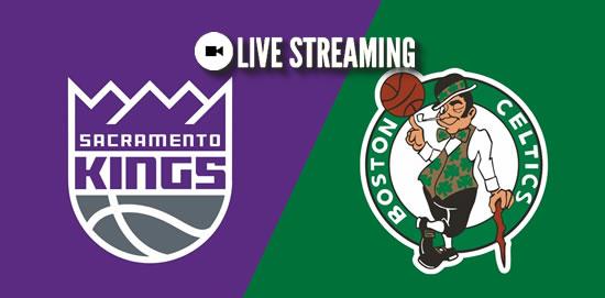 LIVE STREAMING: Sacramento Kings vs Boston Celtics 2018-2019 NBA Season