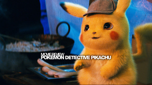 Pokémon: Detective Pikachu (2019) Movie Review