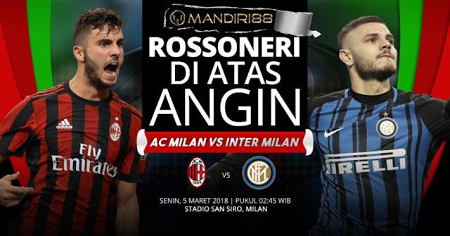 Prediksi AC Milan Vs Inter Milan, Senin 05 Maret 2018 Pukul 02.45 WIB
