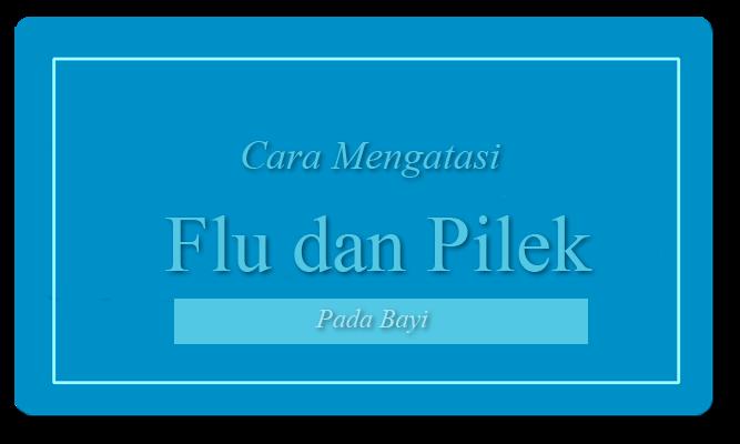 Cara Alami Mengatasi Flu dan Pilek Pada Bayi
