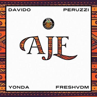 DMW – Aje ft. Davido, Peruzzi, Yonda & Fresh (2018) | Download Mp3
