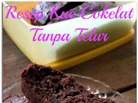 Resep Kue Cokelat Tanpa Telur ( Chocolate Cake Recipe Without Egg )