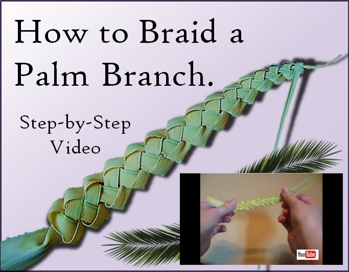 How To Braid A Palm On Palm Sunday Catholic Inspired