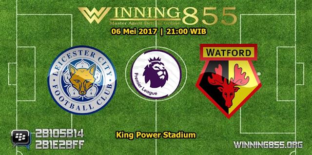 Prediksi Skor Leicester City vs Watford 06 Mei 2017