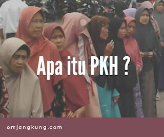 Apa Itu PKH dan untuk siapa PKH di berikan