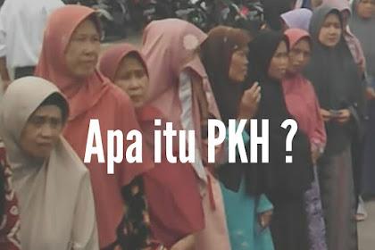 Apa Itu PKH dan untuk siapa PKH di berikan?