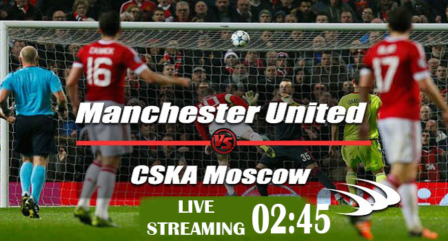 live streaming manchester unitied vs cska moskow
