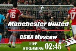 Live Streaming Manchester United vs CSKA Moskow