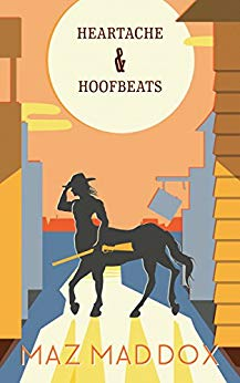 Heartache & Hoofbeats by Maz Maddox