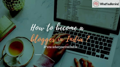 how-to-become-a-blogger-in-india