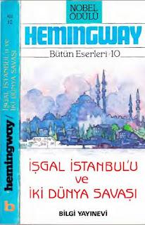 Ernest Hemingway - İşgal İstanbul'u ve İki Dünya Savaşı