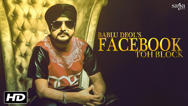 Facebook Toh Block - Bablu Deol (2016) Watch HD Punjabi Song, Read Review, View Lyrics and Music Video Ratings.