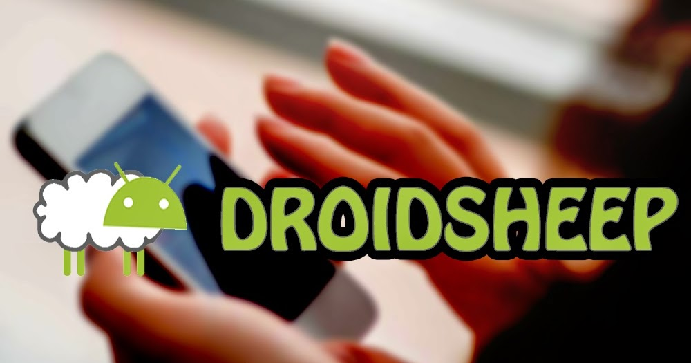 DroidSheep Tool - Android App For Hackers - Effect Hacking