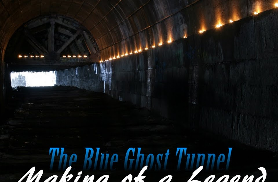 Out of the Dark The Ghost Hunting Chronicles The Blue Ghost Tunnel Making of a Legend