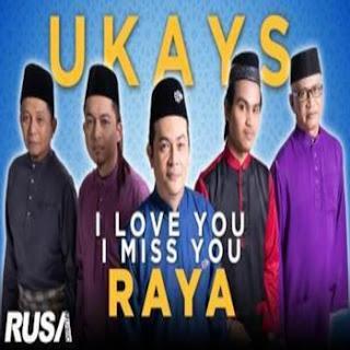 Ukays - I Love You I Miss You Raya