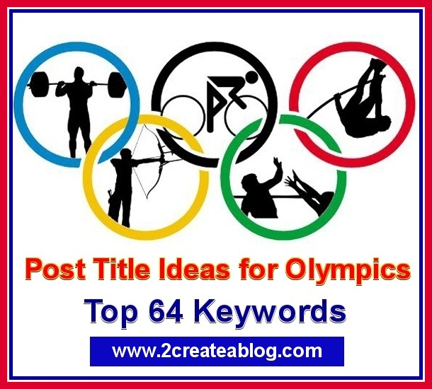 Post Title Ideas for Olympics - Top 64 Keywords for Olympics