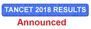 TANCET 2018 Results Announced - June 7, 2018