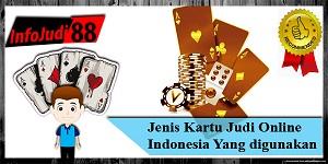 Jenis Kartu Judi Online Indonesia Yang digunakan