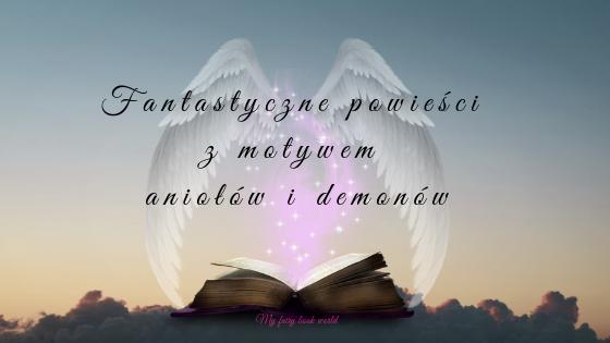 Fantastyczne powieści z motywem aniołów i demonów