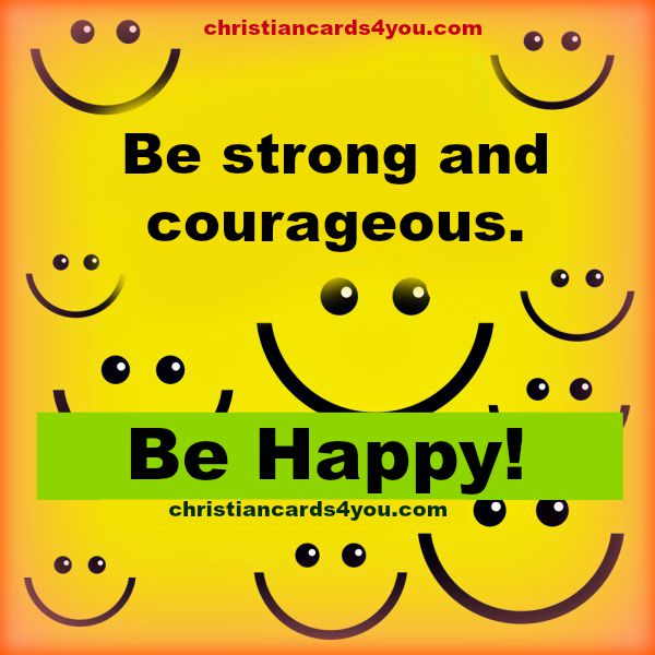 nice free christian quotes be happy, be courageous strong best wishes