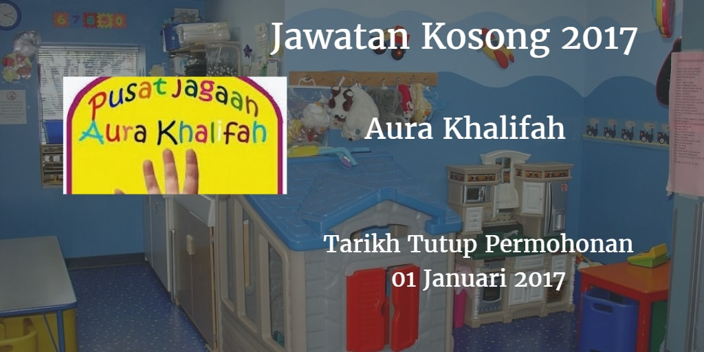 Jawatan Kosong Aura Khalifah 01 Januari 2017