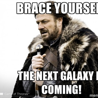 Geektalk: Brace yourself the next Galaxy is coming