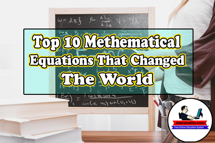 Top 10 Mathematical Equations That Changed The World