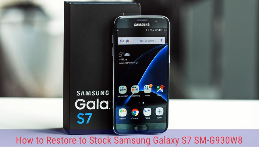 How to Flash and Restore to Stock Samsung Galaxy S7 SM-G930W8 (XAC) Canada