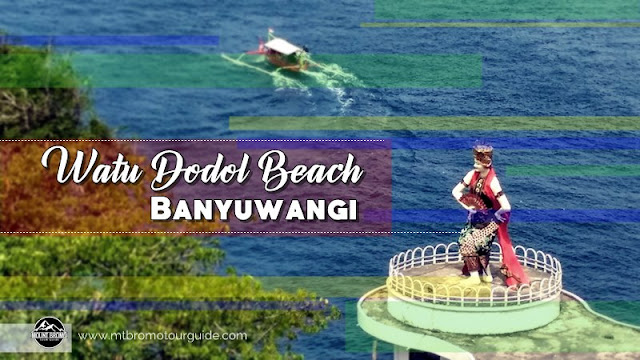 Watu Dodol Beach Banyuwangi - Mount Bromo Tour Package