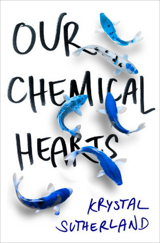 Krystal Sutherland ~ Our Chemical Hearts