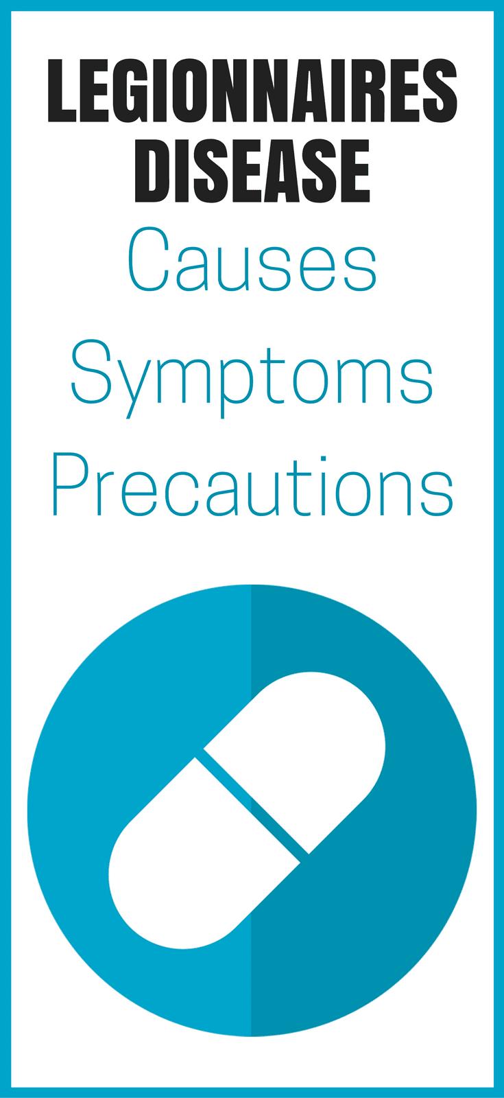 What is Legionnaires disease : Causes, Symptoms & Precautions