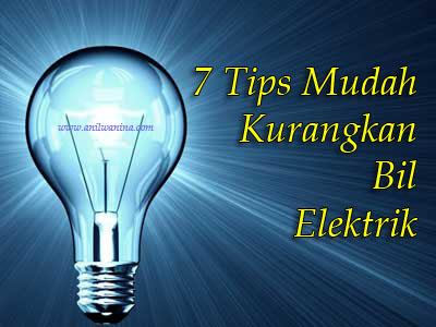 7 Tips Mudah Untuk Mengurangkan Bil Elektrik