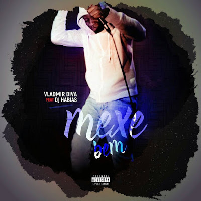 Vladimir Diva Feat. Dj Habias - Mexe Bem [AFRO HOUSE DOWNLOAD MP3 2018]