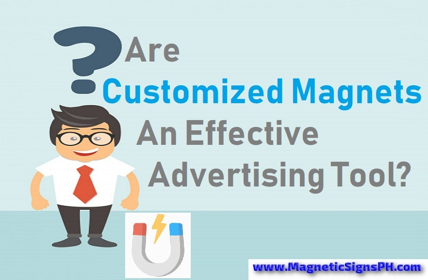 Are Customized Magnets An Effective Advertising Tool?