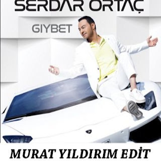 Serdar Ortaç - Gıybet ( Murat Yıldırım Edit )