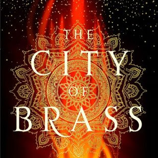 THE CITY OF BRASS (The Daevabad Trilogy #1) - by S. A. Chakraborty